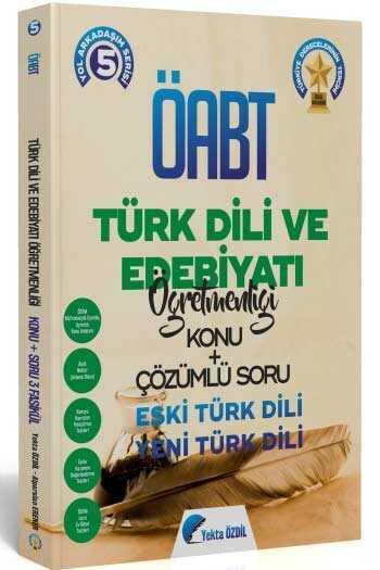 2020 ÖABT Türk Dili ve Edebiyatı Öğretmenliği Konu Anlatımlı Soru Bankası Yekta Özdil 5. Kitap