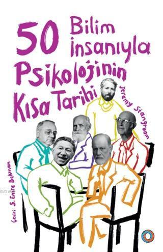 50 Bilim İnsanıyla Psikolojinin Kısa Tarihi Orenda Yayınları