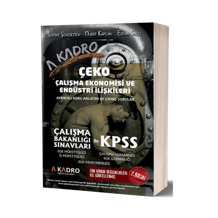 A Kadro Yayınları KPSS A Grubu Çalışma Ekonomisi ve Endüstri İlişkileri Konu Anlatımı ve Çıkmış Sorular Serhat Şendilmen