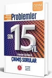 A Yayınları - A Yayınları Problemler Son 15 Yıl Tamamı Çözümlü Çıkmış Sorular