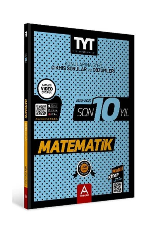 A Yayınları TYT Matematik Son 10 Yıl Konularına Göre Çıkmış Sorular ve Çözümleri