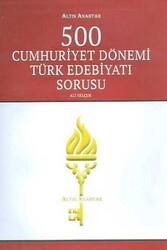Altın Anahtar Yayınları - Altın Anahtar Yayınları 500 Cumhuriyet Dönemi Türk Edebiyatı Sorusu