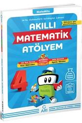 Arı Yayıncılık - Arı Yayıncılık 4. Sınıf Matemito Akıllı Matematik Atölyem