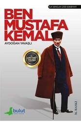 Bulut Yayınları - Ben Mustafa Kemal Bulut Yayınları
