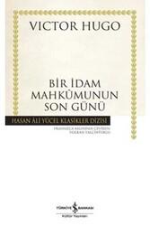 İş Bankası Kültür Yayınları - Bir İdam Mahkumunun Son Günü İş Bankası Kültür Yayınları