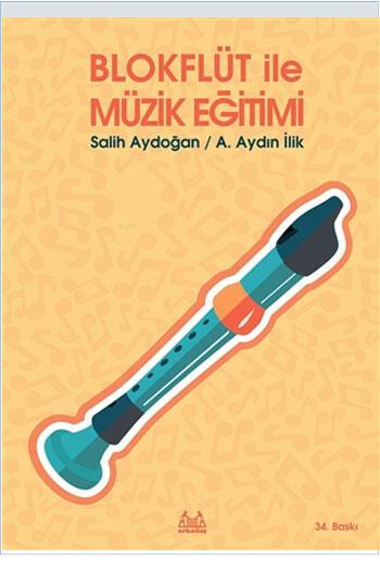 Blokflüt ile Müzik Eğitimi Arkadaş Yayınları