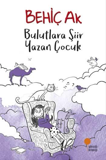 Bulutlara Şiir Yazan Çocuk Günışığı Kitaplığı