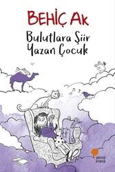 Günışığı Kitaplığı - Bulutlara Şiir Yazan Çocuk Günışığı Kitaplığı