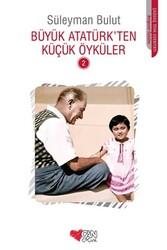 Can Çocuk Yayınları - Büyük Atatürkten Küçük Öyküler 2 - Can Çocuk Yayınları