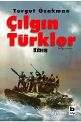 Bilgi Yayınevi - Çılgın Türkler Kıbrıs Bilgi Yayınevi