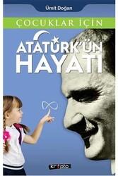 Kripto Yayınları - Çocuklar İçin Atatürk'ün Hayatı Kripto Basım Yayın
