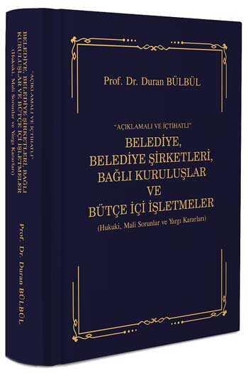 DB Yayıncılık Açıklama ve İçtihatlı Belediye, Belediye Şirketleri, Bağlı Kuruluşlar ve Bütçe İçi İşletmeler