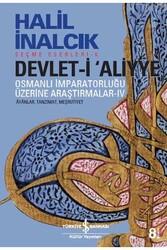 İş Bankası Kültür Yayınları - Devlet-i Aliyye IV İş Bankası Kültür Yayınları