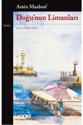 Yapı Kredi Yayınları - Doğu'nun Limanları Yapı Kredi Yayınları