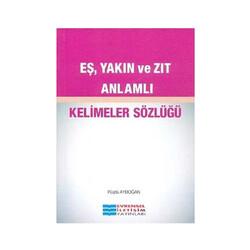 Evrensel İletişim Yayınları - Evrensel İletişim Yayınları Eş, Yakın ve Zıt Anlamlı Kelimeler Sözlüğü