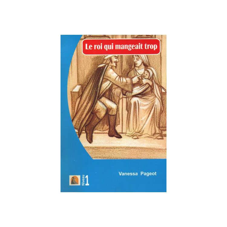 Fransızca Hikaye Le Roi Qui Mangeait Trop - Kapadokya Yayınları