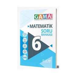 Gama Yayınları - Gama Okul Yayınları 6. Sınıf Matematik Soru Bankası