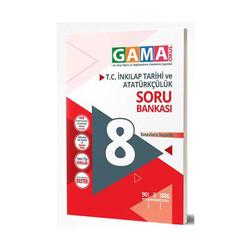 Gama Yayınları - Gama Okul Yayınları 8. Sınıf T.C. İnkılap Tarihi ve Atatürkçülük Soru Bankası