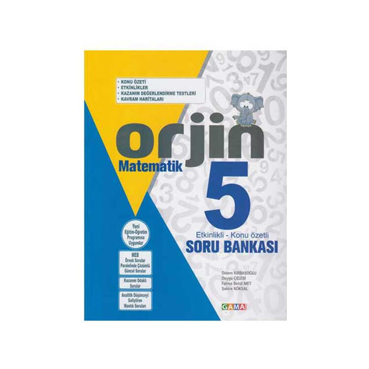 Gama Okul Yayınları ORJİN 5. Sınıf Matematik Etkinlikli Konu Özetli Soru Bankası