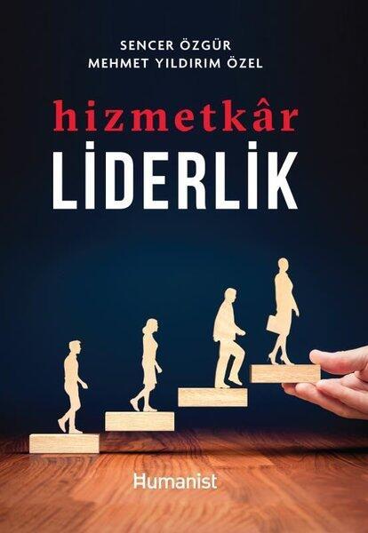 Hizmetkar Liderlik Hümanist Kitap Yayıncılık