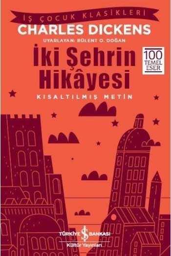 İki Şehrin Hikayesi Kısaltılmış Metin İş Bankası Kültür Yayınları
