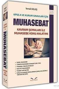 İkinci Sayfa Yayınları KPSS A Grubu ve Kurum Sınavları İçin MUHASEBAT Kavram Şemaları ile Muhasebe Konu Anlatımı