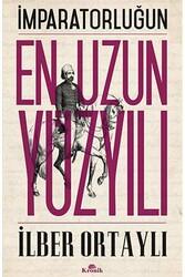 Kronik Kitap - İmparatorluğun En Uzun Yüzyılı İlber Ortaylı Kronik Kitap