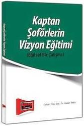 Yargı Yayınları - Kaptan Soförlerin Vizyon Eğitimi - Eğitsel Bir Çalışma Yargı Yayınları