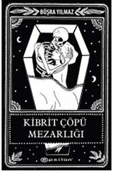 Epsilon Yayınevi - Kibrit Çöpü Mezarlığı Epsilon Yayınevi