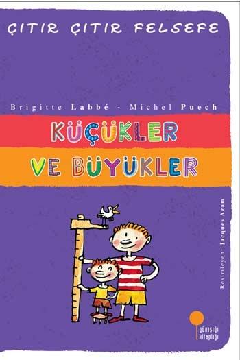 Küçükler ve Büyükler Çıtır Çıtır Felsefe Dizisi Günışığı Kitaplığı