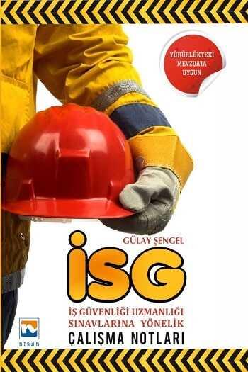 Nisan Kitabevi İSG İş Güvenliği Uzmanlığı Sınavlarına Yönelik Çalışma Notları