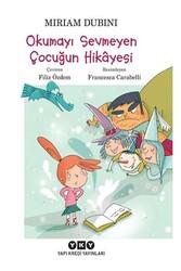 Yapı Kredi Yayınları - Okumayı Sevmeyen Çocuğun Hikâyesi Yapı Kredi Yayınları
