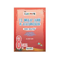Okyanus Yayınları - Okyanus Yayınları 8. Sınıf Classmate T.C. İnkılap Tarihi ve Atatürkçülük Konu Anlatımı