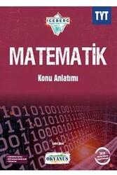 Okyanus Yayınları - Okyanus Yayınları TYT Matematik Iceberg Konu Anlatımı