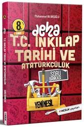 Öncelik Yayınları - Öncelik Yayınları 8. Sınıf Deha T.C. İnkılap Tarihi ve Atatürkçülük Soru Bankası