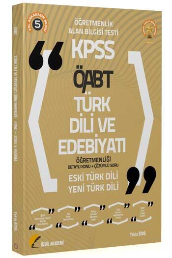 Özdil Akademi 2021 ÖABT Türk Dili ve Edebiyatı 5. Kitap Eski Türk Dili-Yeni Türk Dili Konu Anlatımlı