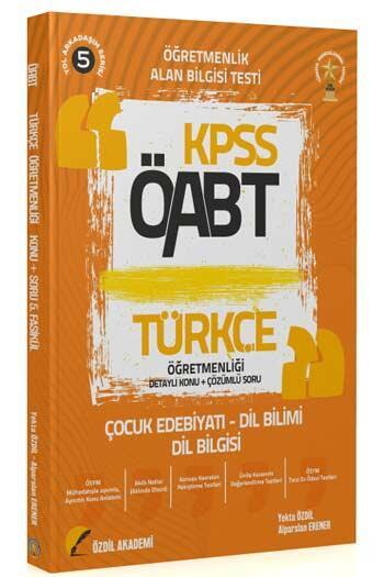 Özdil Akademi 2021 ÖABT Türkçe Öğretmenliği 5. Kitap Çocuk Edebiyatı Dil Bilimi Dil Bilgisi Konu Anlatımlı