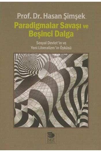 Paradigmalar Savaşı ve Beşinci Dalga - Sosyal Devlet'in ve Yeni Liberalizm'in Öyküsü İmge Kitabevi
