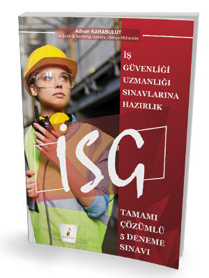 Pelikan Yayınları İş Güvenliği Uzmanlığı Sınavlarına Hazırlık İSG Tamamı Çözümlü 5 Deneme Sınavı