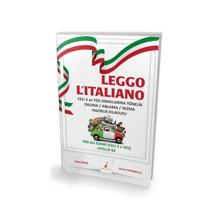 Pelikan Yayınları Leggo L`italiano Celi 3 ve YDS Sınavlarına Yönelik Okuma Anlama Yazma Hazırlık Kılavuzu