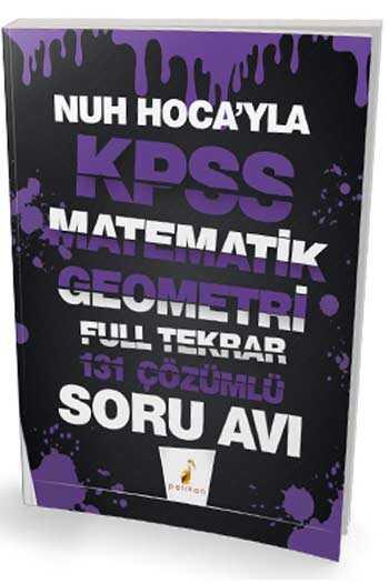 Pelikan Yayınları Nuh Hocayla KPSS Matematik Geometri Soru Avı 131 Çözümlü Soru