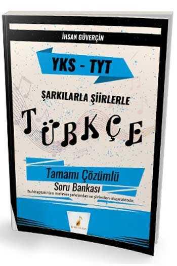 Pelikan Yayınları TYT Şarkılarla Şiirlerle Türkçe Tamamı Çözümlü Soru Bankası