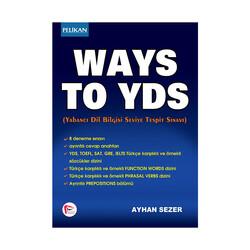 Pelikan Yayıncılık - Pelikan Yayınları Ways To YDS – Yabancı Dil Bilgisi Seviye Tespit Sınavı