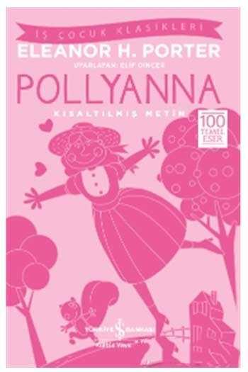 Pollyanna Kısaltılmış Metin İş Bankası Kültür Yayınları