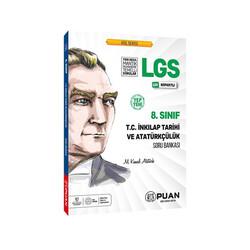 Puan Yayınları - Puan Yayınları 8. Sınıf LGS T.C. İnkılap Tarihi ve Atatürkçülük Soru Bankası