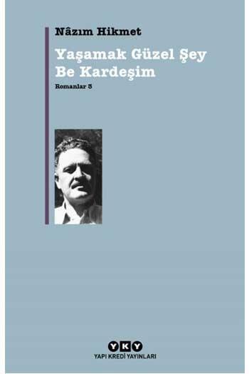 Romanlar 3 Yaşamak Güzel Şey Be Kardeşim Yapı Kredi Yayınları