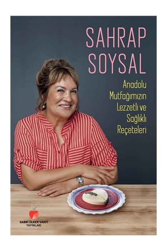 Sabri Ülker Vakfı Yayınları Anadolu Mutfağımızın Lezzetli ve Sağlıklı Reçeteleri Ciltli
