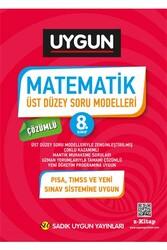 Sadık Uygun Yayınları - Sadık Uygun Yayınları 8. Sınıf Matematik Çözümlü Üst Düzey Soru Modelleri