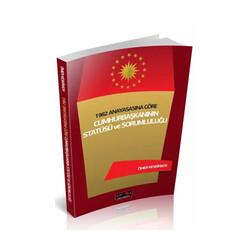 Savaş Yayınevi - Savaş Yayınları 1982 Anayasasına Göre Cumhurbaşkanının Statüsü ve Sorumluluğu