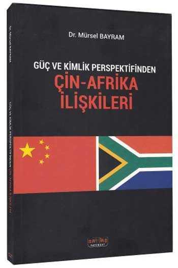 Savaş Yayınları Güç ve Kimlik Perspektifinden Çin-Afrika İlişkileri